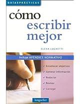 Como Escribir Mejor / How to Write Better (Guias Practicas / Practical Guides)