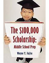 The $100,000 Scholarship: Middle School Prep