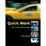 Quick Work: Short Course in Business English  Pre-IntermediateVicki Hollet�ɂ��