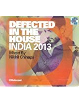 Defected in the House: India 2013 (Mixed by Nikhil Chinapa)