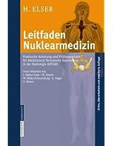 Leitfaden Nuklearmedizin: Praktische Anleitung Und Prufungswissen Fur Medizinisch-Technische Assistenten in Der Radiologie (Mtar)