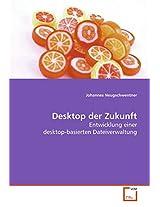 Desktop der Zukunft: Entwicklung einer desktop-basierten Dateiverwaltung