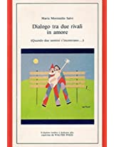 Dialogo tra due rivali in amore (Italian Edition)