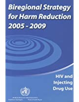 Biregional Strategy for Harm Reduction 2005-2009: HIV and Injecting Drug Use