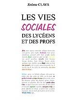 Les vies sociales des lycéens et des profs (French Edition)