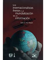 Los internacionalistas frente a la mundializacion de la informacion / Internationalists before the Globalization of Information