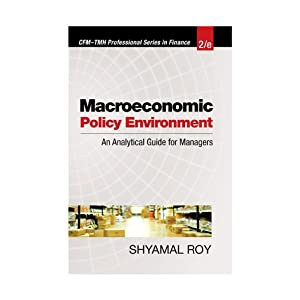 Macroeconomic Policy Environment: An Analytical Guide for Managers
