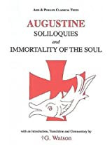 Augustine: Soliloquies and the Immortality of the Soul (Classical Texts Series)