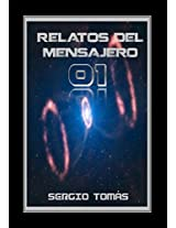 01 (Relatos del mensajero) (Spanish Edition)