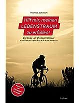Hilf mir, meinen Lebenstraum zu erfüllen: Die Wege von Christoph Strasser zum Rekord beim Race Across America (German Edition)