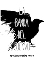 La banda del cuervo: Cuando el cuervo echó a volar: 1 (Spanish Edition)