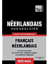 Vocabulaire Français-Néerlandais pour l'autoformation - 9000 mots (French Edition)
