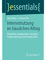 Internetnutzung im häuslichen Alltag: Räumliche Arrangements zwischen Fragmentierung und Gemeinschaft (essentials)