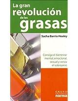 La Gran Revolucion De Las Grasas / The Great Revolution of the Oil: Consiga El Bienestar Mental, Emocional, Sexual, Y Venza El Sobrepeso