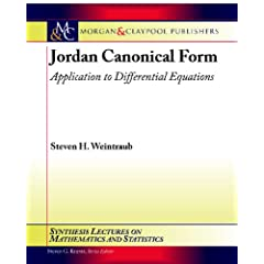 Jordan Canonical Form: Application to Differential Equations (Synthesis Lectures on Mathematics & Statistics)