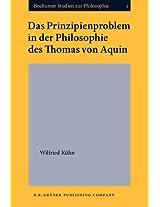 Das Prinzipienproblem in Der Philosophie DES Thomas Von Aquin (Bochumer Studien zur Philosophie)
