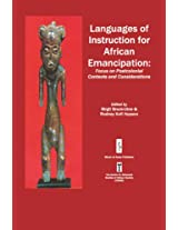 Languages of Instruction for African Emancipation: Focus on Postcolonial Contexts and Considerations (Casas Book Series)
