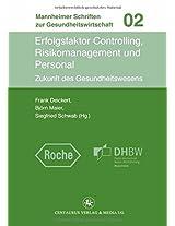 Erfolgsfaktor Controlling, Risikomanagement und Personal: Zukunft der Gesundheitswirtschaft (Mannheimer Schriften zur Gesundheitswirtschaft)