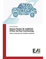 Nuove forme di mobilità: il Peer-to-Peer Carsharing: Servizi innovativi di mobilità condivisa
