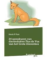 24 Spreekuren Van Dierendokter Flos de Vos Van Het Grote Dierenbos
