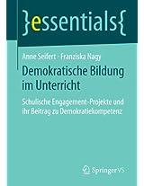 Demokratische Bildung im Unterricht: Schulische Engagement-Projekte und ihr Beitrag zu Demokratiekompetenz (essentials)
