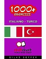 1000+ Esercizi Italiano - Turco (ChitChat WorldWide) (Italian Edition)