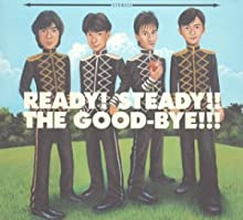 READY!STEADY!!THE GOOD-BYE!!!