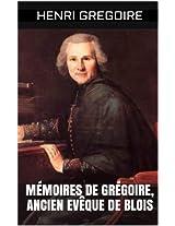 Mémoires de Grégoire, ancien Evêque de Blois (French Edition)