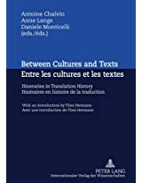 Between Cultures and Texts Entre Les Cultures Et Les Textes: Itineraries in Translation History with an Introduction by Theo Hermans Itineraires En ... Avec Une Introduction De Theo Hermans
