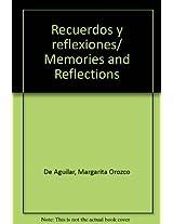 Recuerdos y reflexiones/ Memories and Reflections