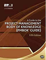 A Guide to the Project Management Body of Knowledge (PMBOK Guide) (Pmbok#174; Guide)