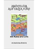 Abenteuer auf Delta Fünf: Kuwa und Lons (German Edition)