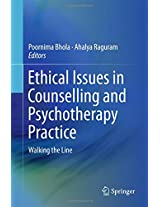 Ethical Issues in Counselling and Psychotherapy Practice: Walking the Line