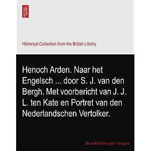 【クリックでお店のこの商品のページへ】Henoch Arden. Naar het Engelsch ... door S. J. van den Bergh. Met voorbericht van J. J. L. ten Kate en Portret van den Nederlandschen Vertolker. [ペーパーバック]