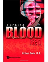 Turning Blood Red: The Fight for Life in Cooley's Anemia