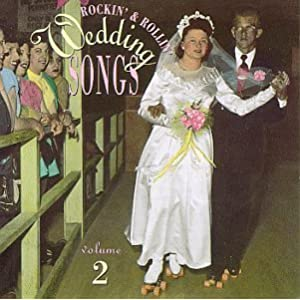 Rockin' & Rollin' Wedding Songs, Vol. 2
