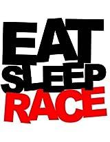 Clickforsign Eat Sleep Race (Xs) Windows, Sides, Bumper, Hood Car Sticker (Multicolor)