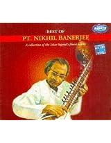 Best of Pt. Nikhil Banerjee: A Collection of the Sitar Legends