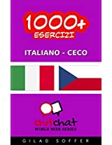 1000+ Esercizi Italiano - Ceco (ChitChat WorldWide) (Italian Edition)