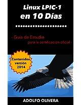 Certificación Linux LPIC-1 en 10 Días: Guía de estudio para la certificación oficial (Spanish Edition)