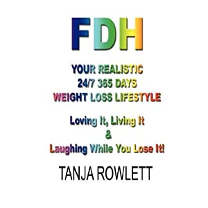 【クリックでお店のこの商品のページへ】Fdh - Your Realistic 24/7 365 Days Weight Loss Lifestyle: Tanja Rowlett: 洋書