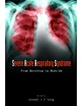 Severe Acute Respiratory Syndrome (SARS): From Benchtop to Bedside