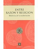 Entre razon y religion: Dialectica De La Secularizacion (Cenzontle)