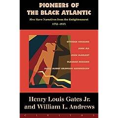 【クリックで詳細表示】Pioneers Of The Black Atlantic: Five Slave Narratives, 1772-1815: Henry Louis Gates Jr., William L. Andrews: 洋書
