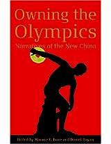 Owning the Olympics: Narratives of the New China (New Media World)