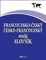 Francouzsko-český/ česko-francouzský malý slovník (French Edition)