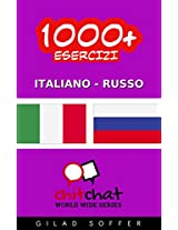 1000+ Esercizi Italiano - Russo (ChitChat WorldWide) (Russian Edition)
