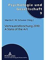 Vertrauensforschung 2010: A State of the Art (Psychologie Und Gesellschaft)