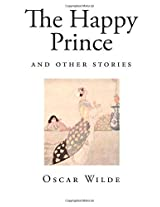 The Happy Prince: And Other Stories (Top 100 - Oscar Wilde)