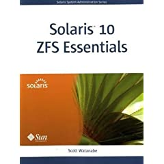 Solaris 10 ZFS Essentials (Oracle Solaris System Administration Series)
